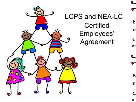 LCPS and NEA-LC Certified Employees' Agreement. Article 2-A Definitions Seven new definitions added –Seniority –Temporary employee –Preparation –Insubordination.