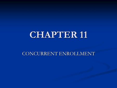 CHAPTER 11 CONCURRENT ENROLLMENT. CARBON Organic compound Organic compound A compound that contains the element carbon A compound that contains the element.
