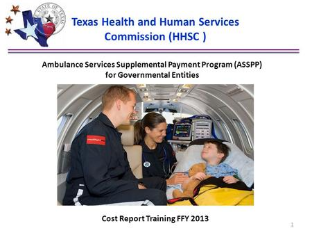 Texas Health and Human Services Commission (HHSC ) Ambulance Services Supplemental Payment Program (ASSPP) for Governmental Entities Cost Report Training.