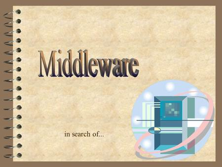In search of.... October 3, 2014Computing Services 2  Overview  Definition of Middleware  Background  Project Methodology  Technology Choices  IT.