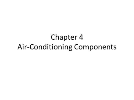Chapter 4 Air-Conditioning Components. Standard and Optional Equipment.