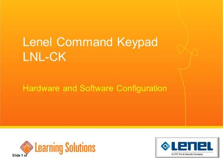 Lenel Command Keypad LNL-CK Hardware and Software Configuration Slide 1 of.