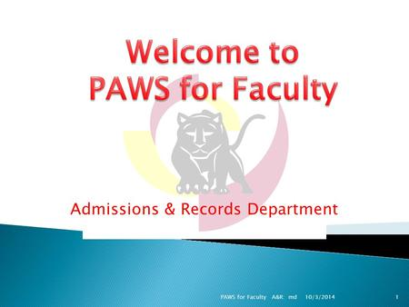 Admissions & Records Department 10/3/20141PAWS for Faculty A&R: md.