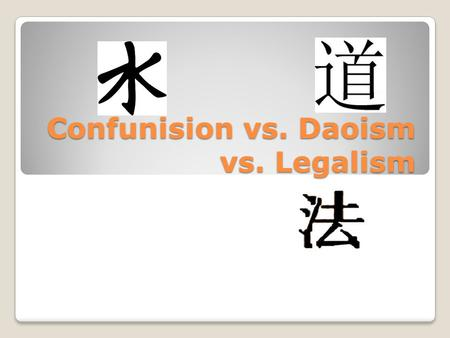 Confunision vs. Daoism vs. Legalism Confucianism Confucius was China's most famous Philosopher. The government was un organized. The five basic relationships: