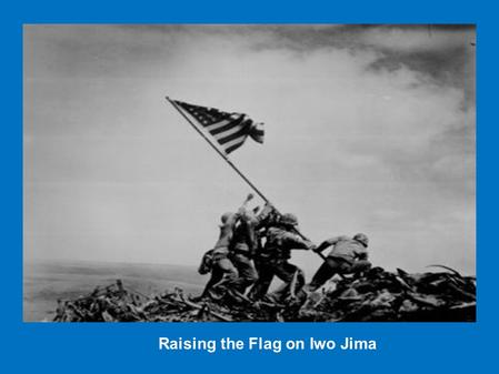 Raising the Flag on Iwo Jima. STANDING GUARD Picture of the Year STANDING GUARD.
