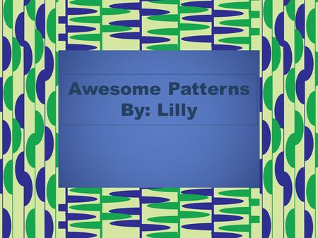 Awesome Patterns By: Lilly Spiral Pattern mblesideprimary.com/ambleweb/logo/logo.mblesideprimary.com/ambleweb/logo/logo. This pattern starts at a central.