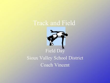Track and Field Field Day Sioux Valley School District Coach Vincent.