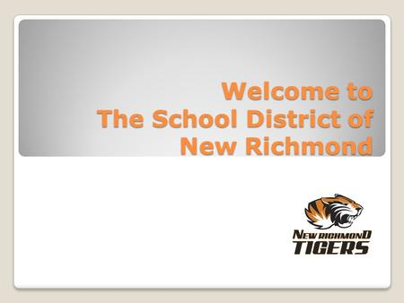 Welcome to The School District of New Richmond. District's Vision & Mission Statement As a steward of public trust and resources, it is the duty and responsibility.