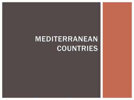 MEDITERRANEAN COUNTRIES. PORTUGAL – SPAIN – ITALY – SICILY – GREECE.