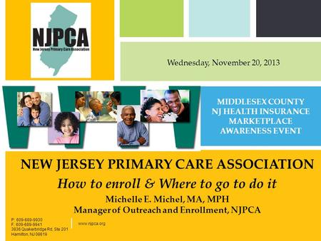 P: 555.123.4568 F: 555.123.4567 123 West Main Street, New York, NY 10001 www.rightcare.com | NEW JERSEY PRIMARY CARE ASSOCIATION How to enroll & Where.