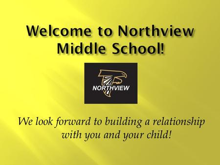 We look forward to building a relationship with you and your child!