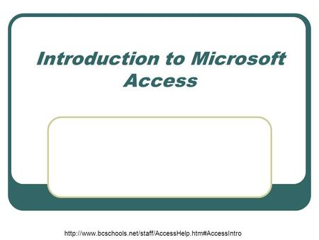 Introduction to Microsoft Access