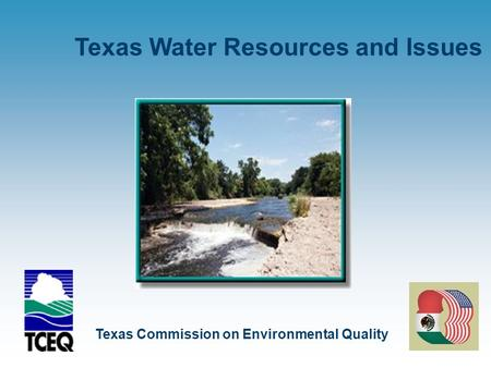 May 2006 Texas Commission on Environmental Quality Texas Water Resources and Issues.