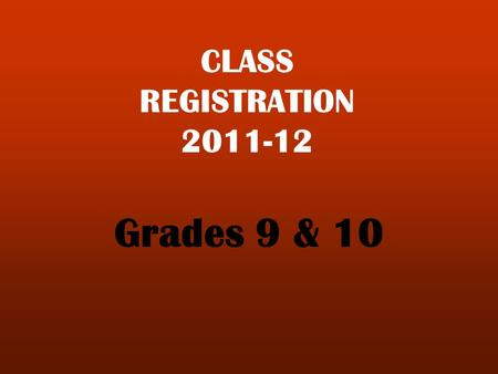 CLASS REGISTRATION 2011-12 Grades 9 & 10. TO VIEW COURSE DESCRIPTIONS ON THE INTERNET: Go to www.aitkin.k12.mn.us The registration handbook is available.