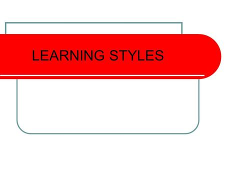LEARNING STYLES. Learning Styles How can I help? Is the one question asked by parents. Knowing your child's learning style helps you to help them. It.