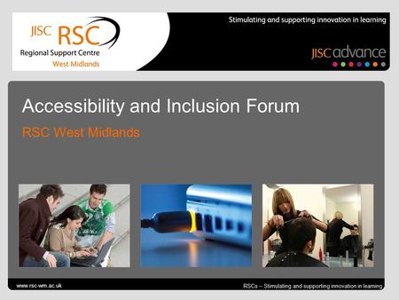 Go to View > Header & Footer to edit October 3, 2014 | slide 1 RSCs – Stimulating and supporting innovation in learning Accessibility and Inclusion Forum.