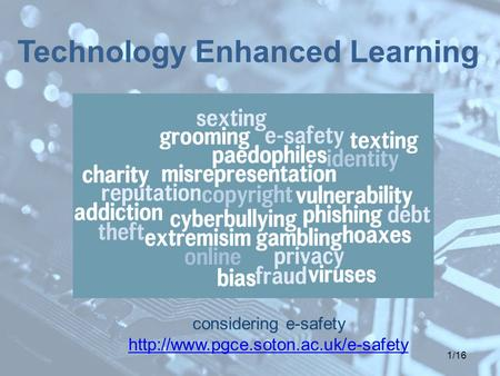 1/16 Technology Enhanced Learning considering e-safety