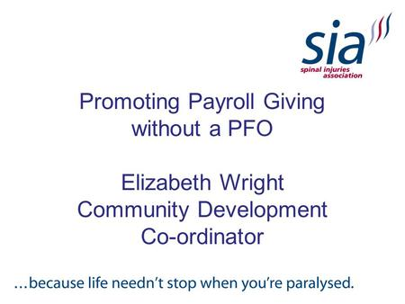 Promoting Payroll Giving without a PFO Elizabeth Wright Community Development Co-ordinator.