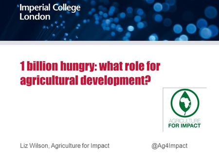 1 billion hungry: what role for agricultural development?