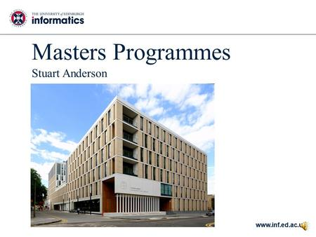 www.inf.ed.ac.uk Masters Programmes Stuart Anderson.