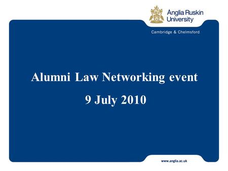 Alumni Law Networking event 9 July 2010. Tom Mortimer, Acting Head Anglia Law School Head of International Law Unit, introducing Richard Jobling, Managing.