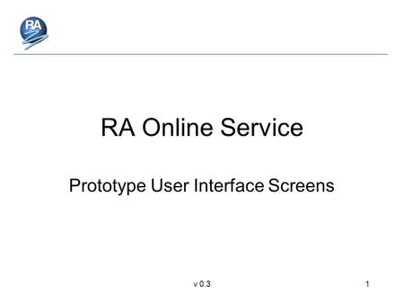 V 0.31 RA Online Service Prototype User Interface Screens.
