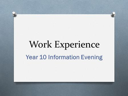 Work Experience Year 10 Information Evening. Introduction O Mrs Tracey Burke O Work Related Learning Co-ordinator O Key Stage 4 Administrator.