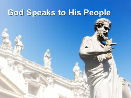 God Speaks to His People. 1. How God 'spoke' to people in the past.