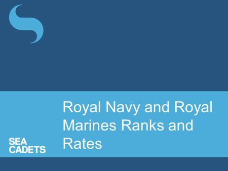 Royal Navy and Royal Marines Ranks and Rates.