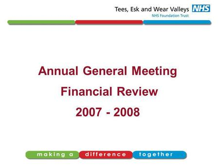 Annual General Meeting Financial Review 2007 - 2008.