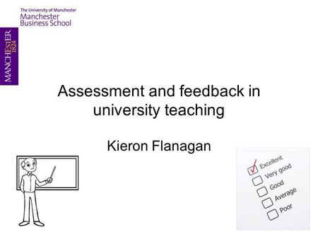Assessment and feedback in university teaching Kieron Flanagan.