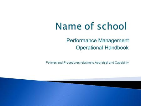 Performance Management Operational Handbook Policies and Procedures relating to Appraisal and Capability.