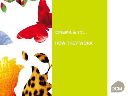 CINEMA & TV… HOW THEY WORK. TV IS A MULTI-TASKING ENVIRONMENT A TV programme is central to an 'at home' environment but there's also lots going on A typical.