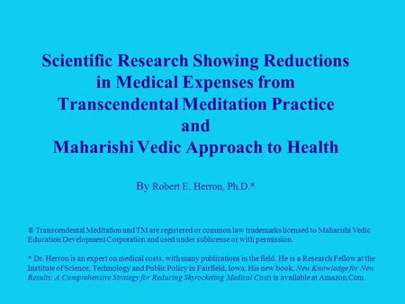 Scientific Research Showing Reductions in Medical Expenses from Transcendental Meditation Practice and Maharishi Vedic Approach to Health By Robert E.