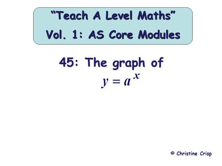 "45: The graph of © Christine Crisp ""Teach A Level Maths"" Vol. 1: AS Core Modules."