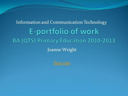 Joanne Wright Year one Information and Communication Technology.