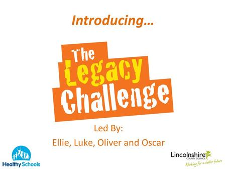 Introducing… Led By: Ellie, Luke, Oliver and Oscar.