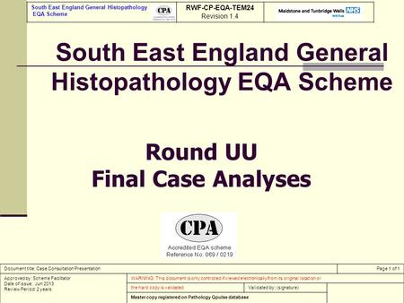 South East England General Histopathology EQA Scheme Round UU Final Case Analyses South East England General Histopathology EQA Scheme RWF-CP-EQA-TEM24.