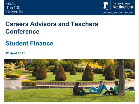 1 Careers Advisors and Teachers Conference Student Finance 4 th April 2011.