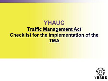 YHAUC Traffic Management Act Checklist for the implementation of the TMA.