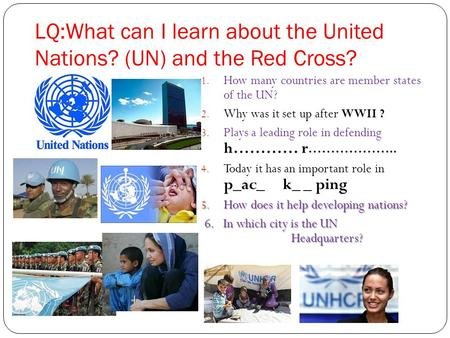 LQ:What can I learn about the United Nations? (UN) and the Red Cross? 1. How many countries are member states of the UN? 2. Why was it set up after WWII.