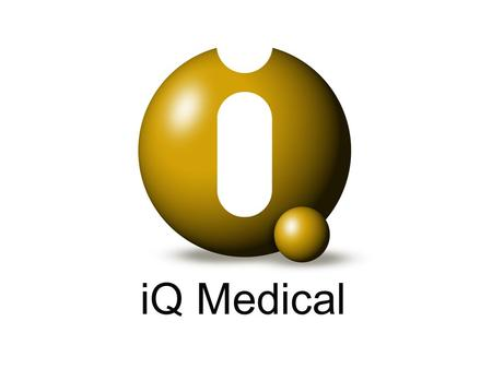 IQ Medical. The next generation of health informatics Patient & Population Centric Modules.