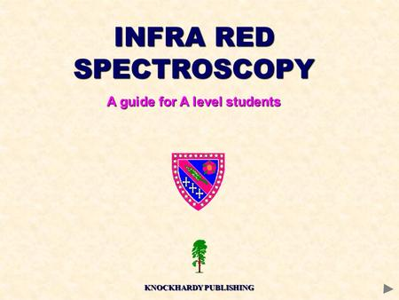 INFRA RED SPECTROSCOPY