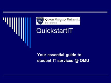 Your essential guide to student IT QMU QuickstartIT.