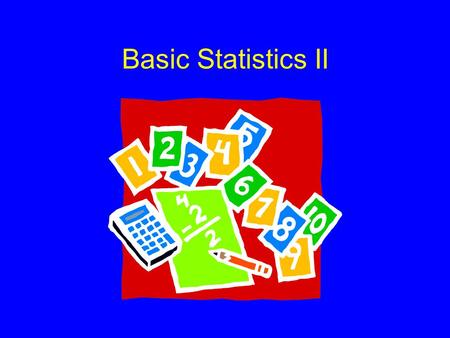 Basic Statistics II. Significance/hypothesis tests.