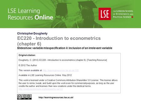 Christopher Dougherty EC220 - Introduction to econometrics (chapter 6) Slideshow: variable misspecification ii: inclusion of an irrelevant variable Original.