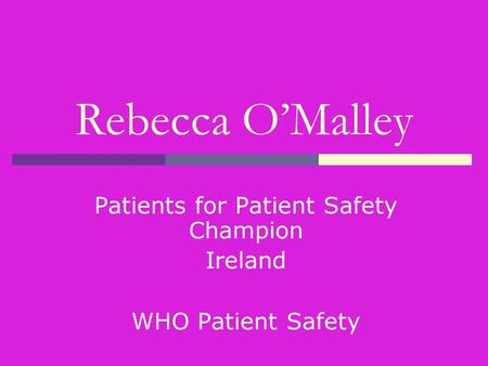 Rebecca O'Malley Patients for Patient Safety Champion Ireland WHO Patient Safety.