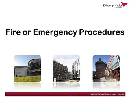 Fire or Emergency Procedures.  Fire or Emergency Procedures Please read the blue and white notices provided throughout the University These give details.