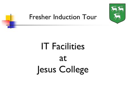Fresher Induction Tour IT Facilities at Jesus College.