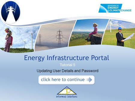 Updating User Details and Password Tutorial 5. Step 1.1 From the Energy Infrastructure Portal Home Page, click the Enter Site link to access the Portal.